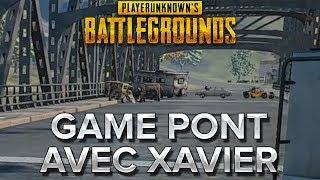 PUBG avec MV #9 : Game pont avec Xavier