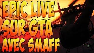 GTA 5 : Epic LIVE avec ReborN Smaff !