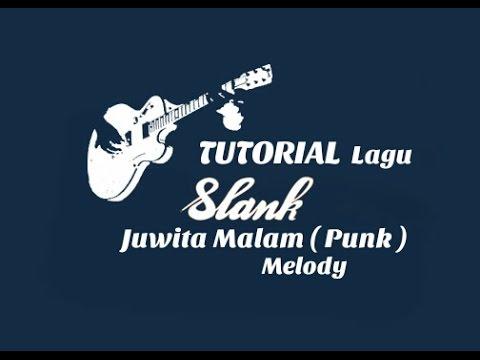 TUTORIAL LAGU SLANK - JUWITA MALAM ( Punk )