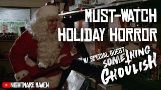 MUST-WATCH HOLIDAY HORROR MOVIES w/SOMETHING GHOULISH