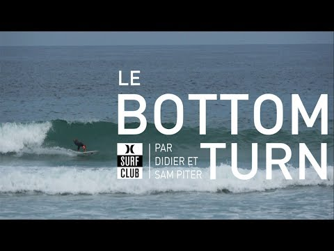 Hurley Surf Club #1 : Le Bottom Turn