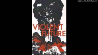 Violent Future - Government Takeover
