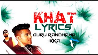 Khat Lyrics | Guru Randhawa | Ikka | New Punjabi Song 2015 | Syco TM