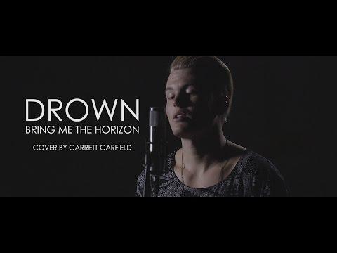 """Bring Me The Horizon - """"Drown"""" (Cover By Garrett Garfield)"""