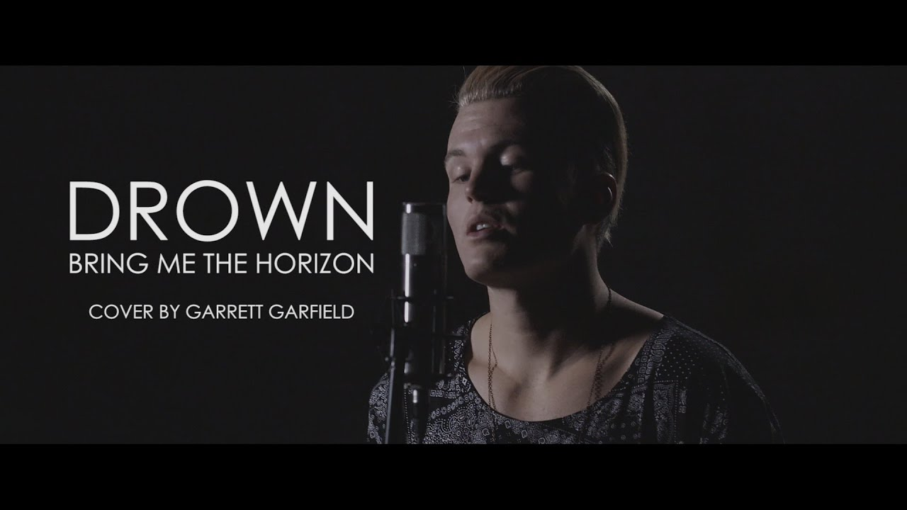 Bring me the horizon quot drown quot cover by garrett garfield youtube
