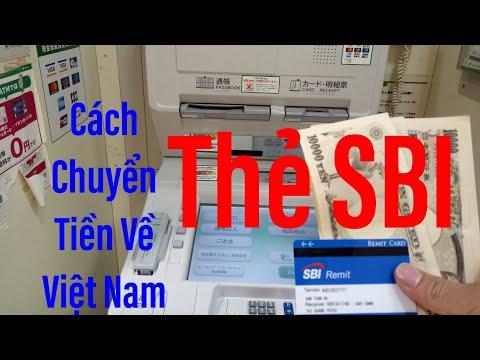 Cách Chuyển Tiền Về Việt Nam Bằng Thẻ SBI 2019