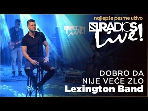Lexington - Dobro da nije vece zlo RADIO S LIVE