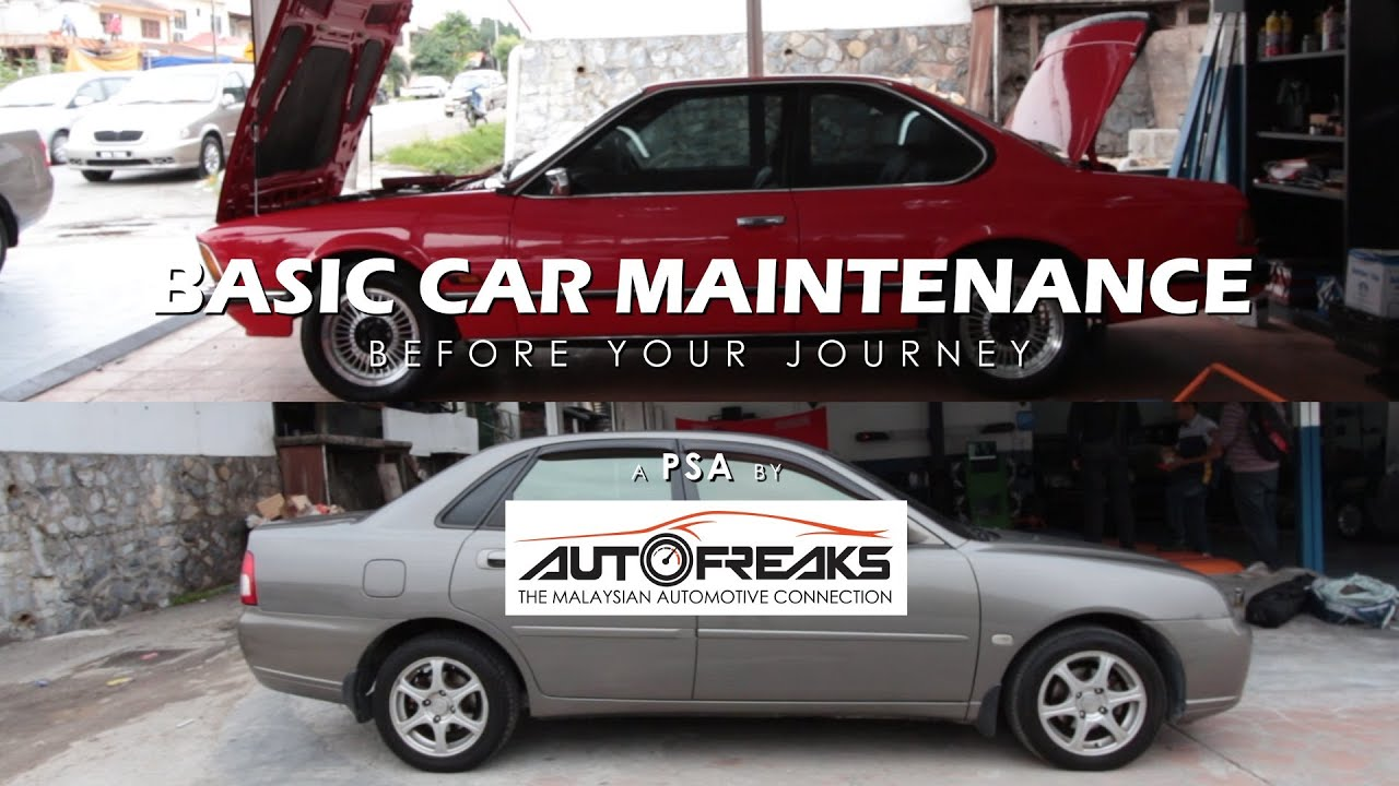 Basic Car Maintenance Before Your Journey - A PSA by Autofreaks ...