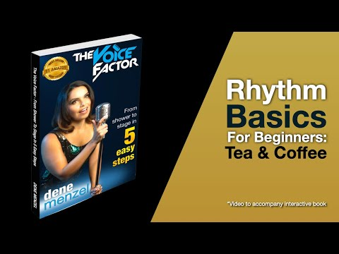 How To Sing - Rhythm Basics for Beginners - Tea and Coffee