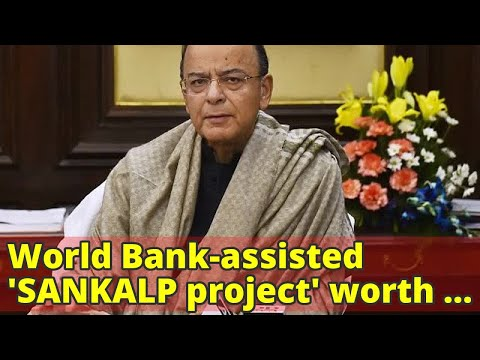 World Bank-assisted 'SANKALP project' worth $675 mn to be implemented: FM