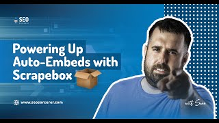 Powering Up AutoEmbeds with Scrapebox  YouTube SEO