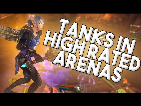 TANKS ARE RANK 1 VIABLE IN ARENAS! 7.15 WOW LEGION PVP