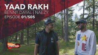 Yaad Rakh ft. Benny Dayal & Naezy | Season 5, Ep 1 Full Episode
