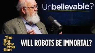 Will robots have immortal souls? Daniel Dennett vs Keith Ward