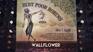 Dirt Poor Robins - Wallflower (Official Audio)