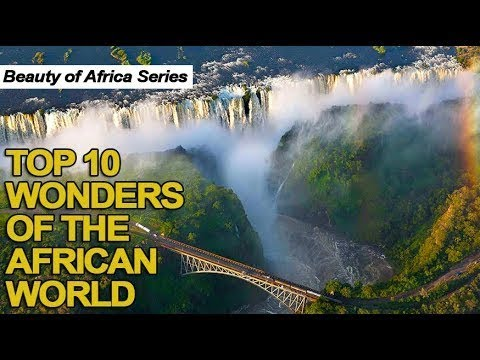 Top 10 Wonders of The African World