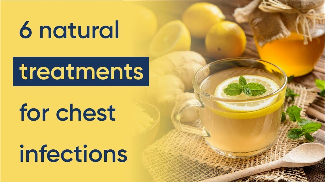 6 Chest Infection Treatments Natural Home Remedies
