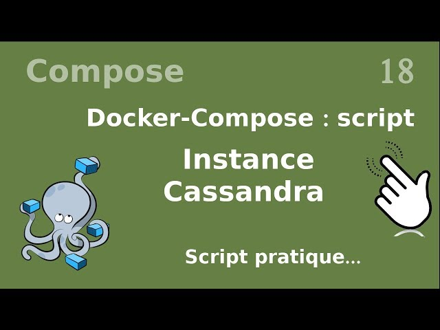 Docker-compose - 18. Script : installation de cassandra