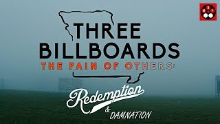 Three Billboards — The Pain of Others: Redemption & Damnation
