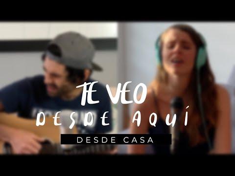 Te Veo Desde Aquí - Pio Perilla & Sabi Satizábal [Desde Casa]