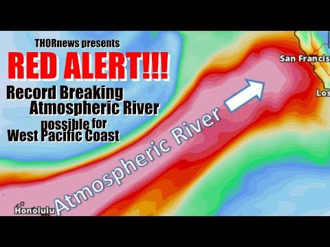Red Alert! California & W Pacific Coast - RECORD Atmospheric River & Wind Inbound