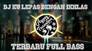 Download lagu DJ Ku Lepas Dengan Ikhlas - Lesti   Agung Tresnation Remix