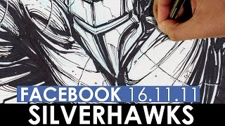 DRAWING SILVERHAWKS!!! FACEBOOK LIVE 2016.11.11