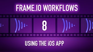Frame.io Complete Training: Using the iOS App