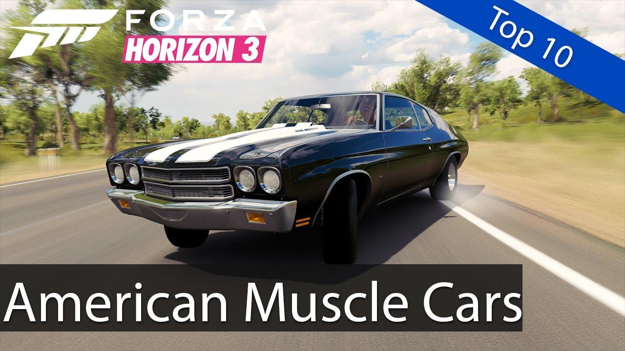 Forza Horizon 3: Top 10 - American Muscle Cars - YouTube
