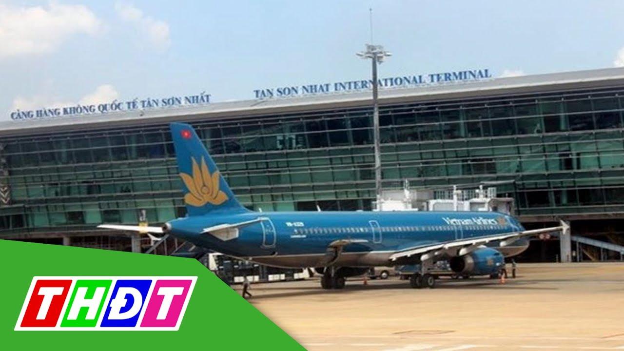 Tạm dừng vận chuyển người từ nước ngoài về Tân Sơn Nhất | THDT