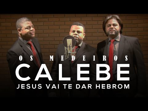 Os Medeiros - Calebe,  Jesus vai te dar Hebrom - Webclip