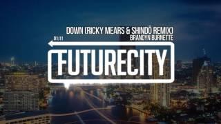 Brandyn Burnette - Down (Ricky Mears & shindo Remix)