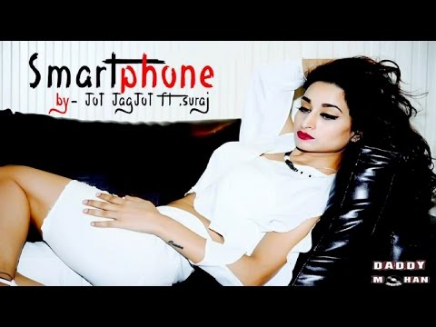 Smart Phone | Jot Jagjot Ft Suraj | Latest Punjabi Songs 2017 | New Punjabi Song 2017