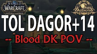 Overall Strategy Discussion - Tol Dagor +14 - Blood DK PoV
