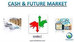 Difference Between Cash & Future Market ( कॅश अँड फ्युचर मार्केट के फरक )