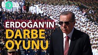 """Erdoğan'ın """"darbe"""" oyunu   TR724 Yazarı Adem Yavuz Arslan yorumluyor."""