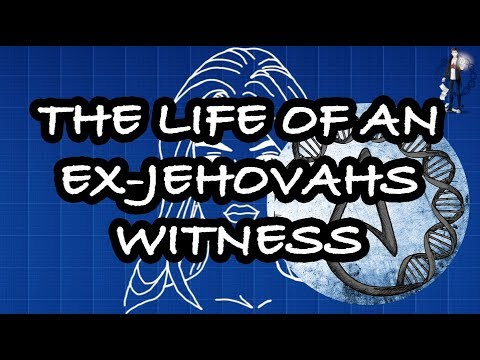 The Life Of An Ex Jehovahs Witness