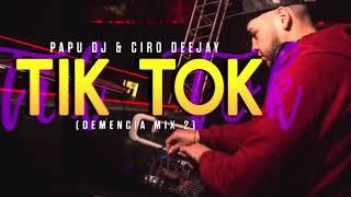 TIK TOK (Demencia Mix2) - PAPU DJ & CIRO DEEJAY.mp3