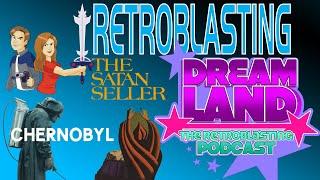 Dreamland: The RetroBlasting Podcast - HBO's Chernobyl and Satanic Panic Origins