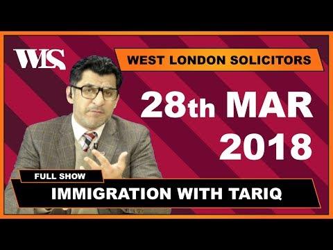 Immigration with Tariq - 28-03-2018