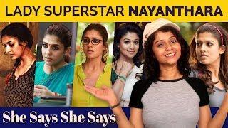 Lady Superstar - Nayanthara | She Says She Says | Namita Krishnamurthy