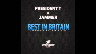 President T - Best In Britain (Feat. Jammer) [Audio]