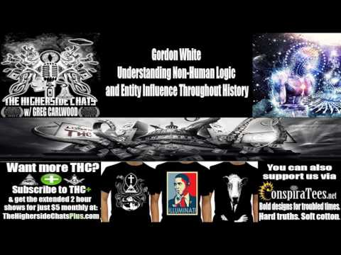 Gordon White | Understanding Non-Human Logic and Entity Influence Throughout History
