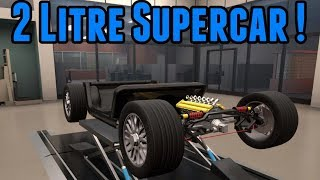 Using just a 2 litre engine, i try to create a modern supercar capa...