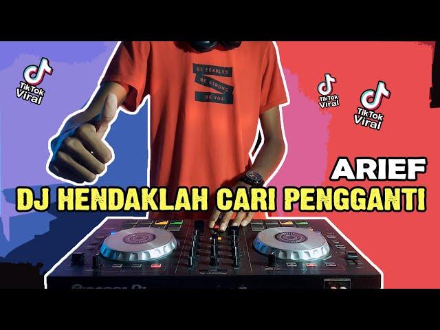 DJ HENDAKLAH CARI PENGGANTI ARIEF | REMIX VIRAL TIK TOK 2021