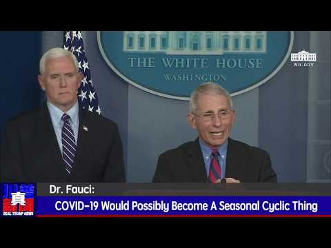 Dr. Fauci: COVID-19 Would Possibly Become A Seasonal Cyclic Thing | Real Trump News