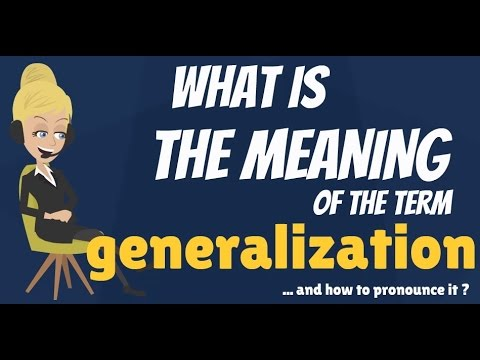 What is GENERALIZATION? What does GENERALIZATION mean? GENERALIZATION  meaning & explanation