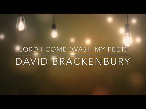 Lord I Come (Wash my feet) - Worship song