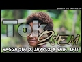 Download Tok Osem – Ragga Siai X JayRex X paia_lait [PNG MUSIC 2017] MP3 song and Music Video