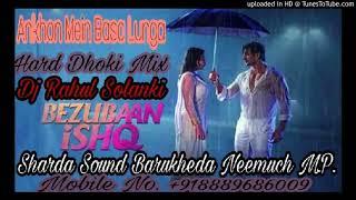 Ankhon Mein Basa Lunga Hard Dholki Mix By Dj Rahul Solanki Sharda Sound Barukheda Neemuch m.p